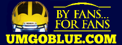 UMGoBlue.com- By Fans...For Fans Est. 1999