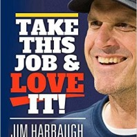 Harbaugh on Recruiting– I Need Tough Guys and Good Students– Take This Job and Love It! Jim Harbaugh Excerpt– Order to Support ChadTough